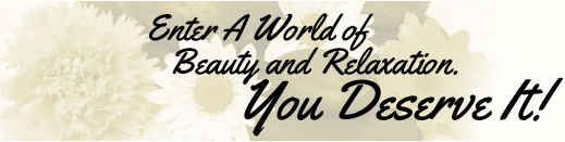 Enter A World of Beauty and Relaxation. You Deserve It!